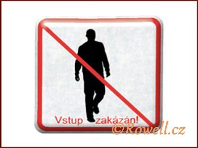 NZ 'Zákaz vstupu' /stříbrná/ rowell